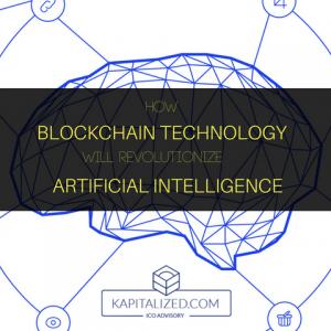 How Blockchain Technology Will Revolutionize Artificial Intelligence