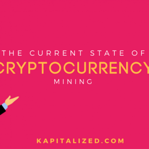 Current State of Cryptocurrency Mining