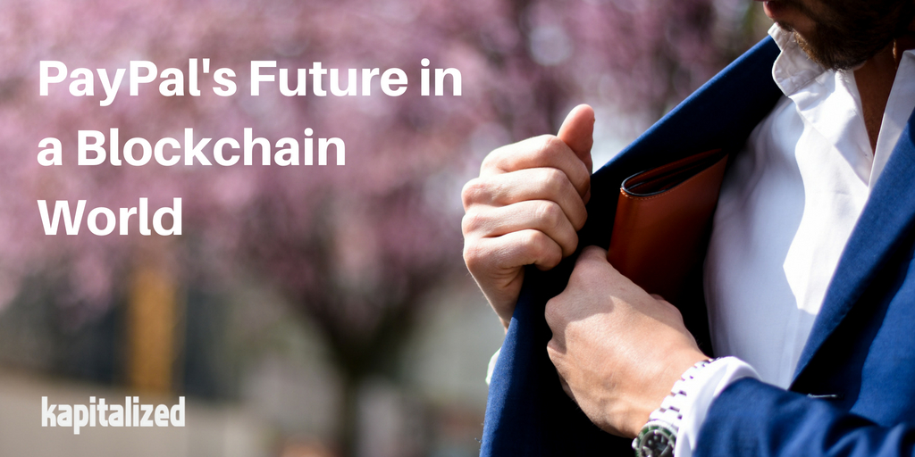 Future of PayPal in a Blockchain World